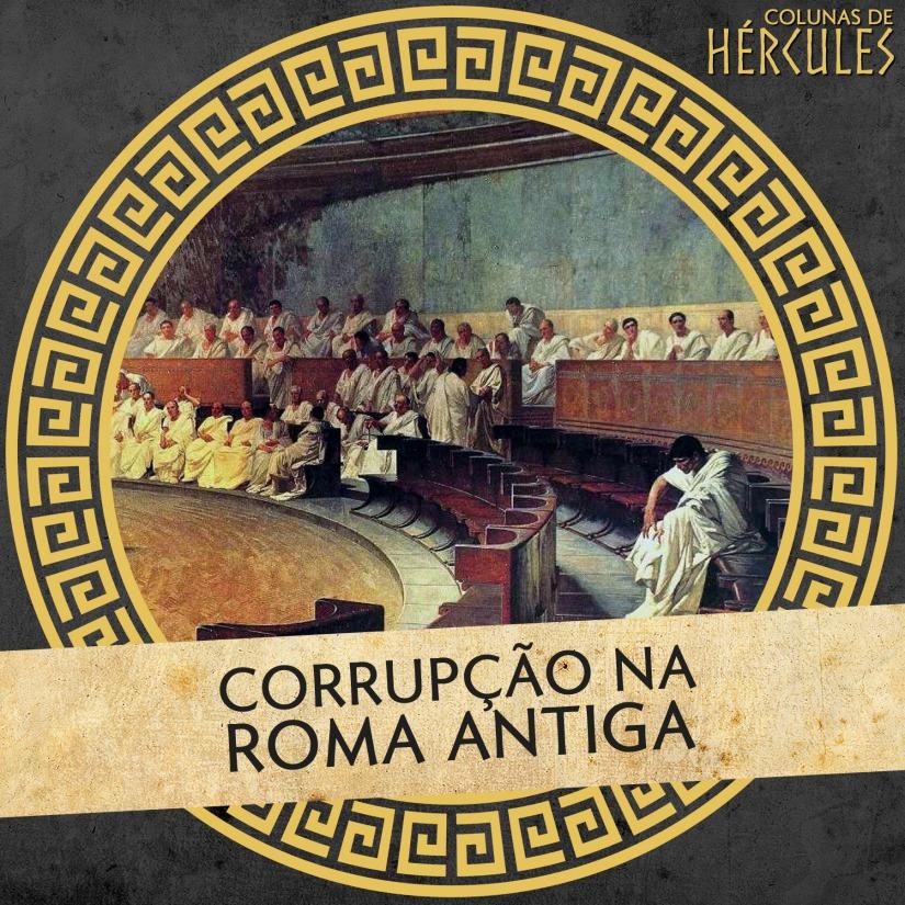 CORRUPÇÃO NA ROMA ANTIGA